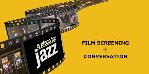 A Place for Jazz — Film Screening + Conversation
