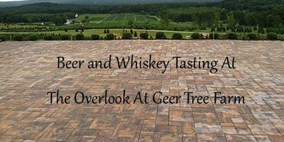 4th Annual Beer and Whiskey Tasting at The Overlook at Geer Tree Farm