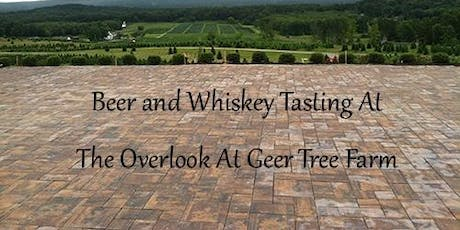4th Annual Beer and Whiskey Tasting at The Overlook at Geer Tree Farm tickets
