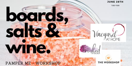 Pamper Me - Bathboards, Wine & Salt Blend Workshop
