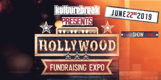 "Kulture Break's ""HOLLYWOOD"" Mid-Year Fundraiser Expo 2019"