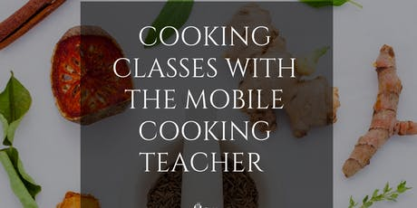 Cooking Classes with The Mobile Cooking Teacher tickets