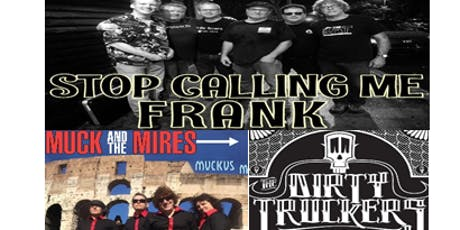 Stop Calling Me Frank, Muck and the Mires, The Dirty Truckers BOAT PARTY! tickets