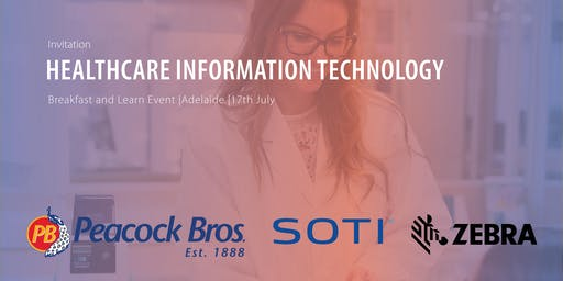 Healthcare Information Technology Breakfast presented by Peacock Bros., SOTI Inc. and Zebra Technologies