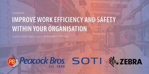 Improve Work Efficiency and Safety within your Organisation. Event presented by Peacock Bros., SOTI Inc. and Zebra Technologies