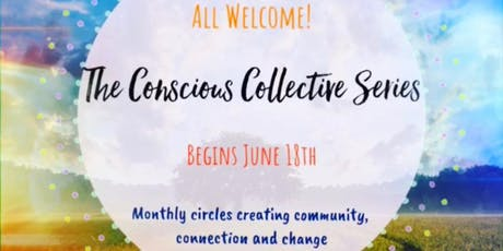 The Conscious Collective Series~ June tickets