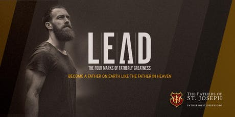 Father's of St. Joseph | LEAD — The Four Marks of Fatherly Greatness tickets
