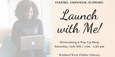 Launch with Me! Networking & Pop-Up Shop tickets