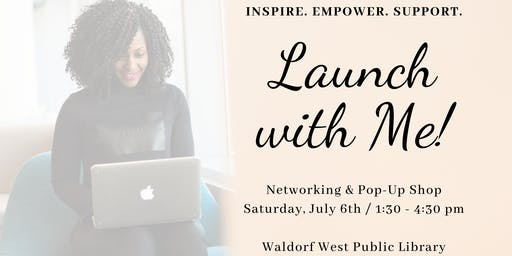 Launch with Me! Networking & Pop-Up Shop