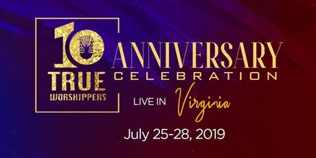 2019 True Worshippers 10 Year Anniversary Celebration tickets