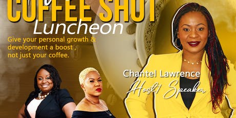 """The Women Coffee Shot""  Luncheon tickets"