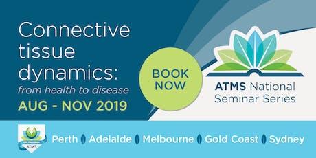 National Seminar Series: Connective Tissue Dynamics - Gold Coast tickets