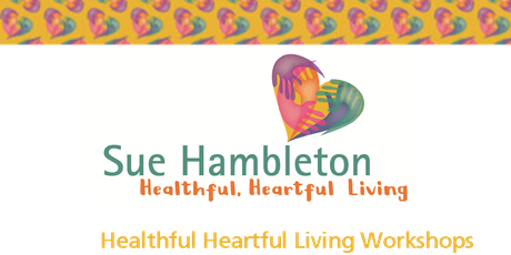 June Series of Healthful, Heartful Living Workshops tickets
