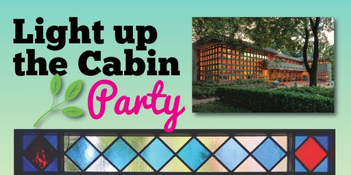 Light Up the Cabin 2019: Garden Party @ Frank Lloyd Wright Turkel Home