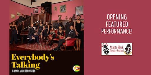 Atlanta  Black Theatre Festival Opening Night! Everybody's Talking