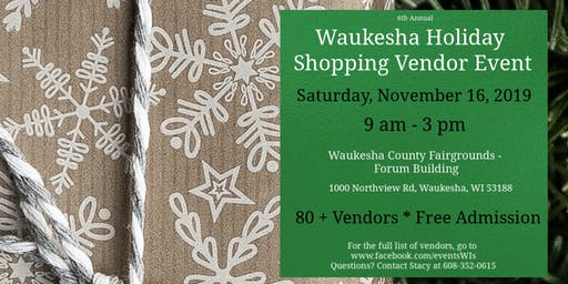 6th Annual Waukesha Holiday Kickoff Vendor Event 11/16/19