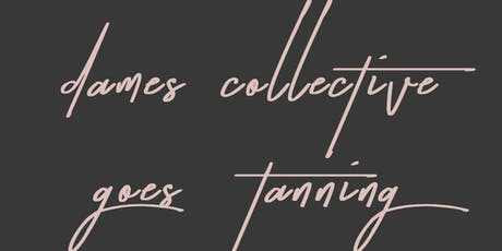 Dames Collective Fairfield County & Sun Kissed Glow Tan Party! (Members Only) tickets