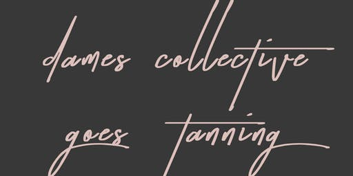 Dames Collective Fairfield County & Sun Kissed Glow Tan Party! (Members Only)