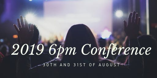 6pm Conference