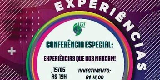 Conferência Especial: Experiências que nos marcam!