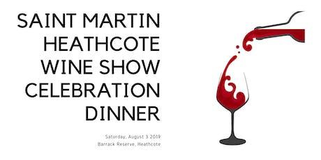 Saint Martin Heathcote Wine Show Dinner 2019 tickets