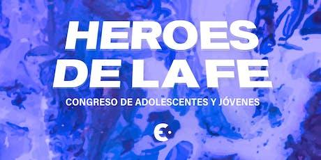 HEROES DE LA FE - Congreso de Jóvenes y Adolescentes entradas