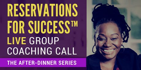 Reservations For Success™ FREE Online Business Event For Women Entrepreneurs and Business Owners - After-Dinner Series with Dr. Teresa R. Martin, Esq. tickets