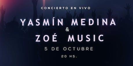 Yasmin Medina & Zoe Music entradas