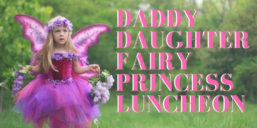 Daddy Daughter Fairy Princess Luncheon