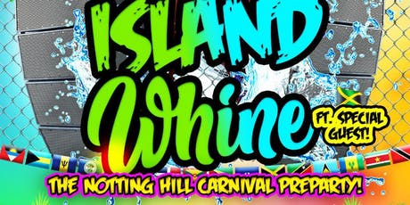 ISLAND WHINE (Nottinghill Carnival Special) tickets