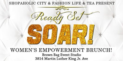"Ready Set SOAR! Women's Empowerment Brunch ""Knoxville, TN Edition"""