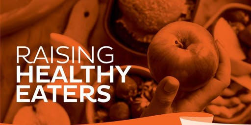 Raising Healthy Eaters with Sarah Moore