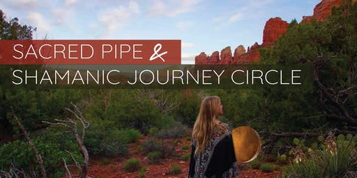 Monthly Sacred Pipe & Shamanic Journey Circle