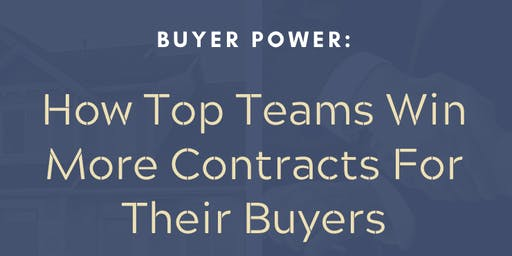 Buyer Power: How The Best Agents Win More Contracts for Their Buyers