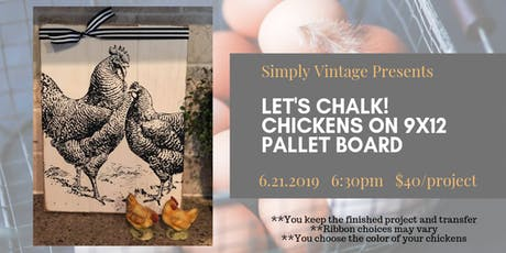 Let's Chalk: Chickens on 9x12 Pallet Board tickets