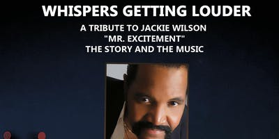 "Jackie Wilson ""Whispers Getting Louder"" The Music and The Story"