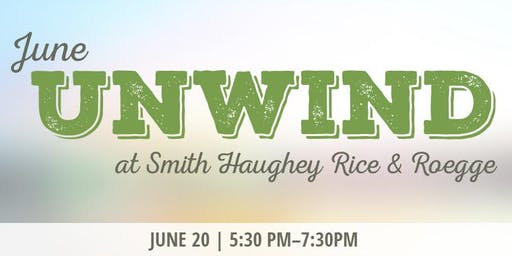 June Unwind at Smith Haughey Rice & Roegge