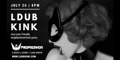 LDUB KINK - Just your friendly neighborhood kink party tickets