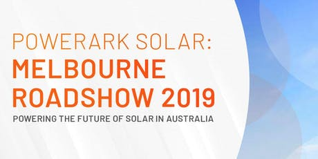 Powerark Solar: Melbourne Roadshow 2019 tickets