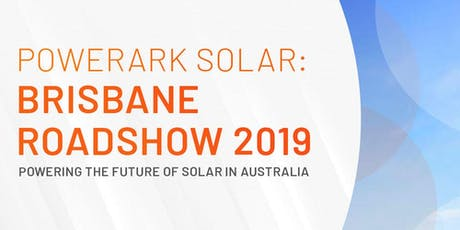 Powerark Solar: Brisbane Roadshow 2019 tickets