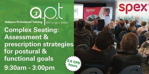 Brisbane APT Seminar: Complex Seating: Assessment and prescription strategies for postural & functional goals