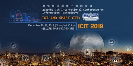 7th Intel. Conf. on Information Technology: IoT and Smart City (ICIT 2019) tickets