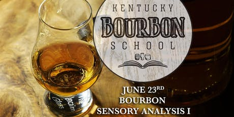 Bourbon Sensory Analysis I: Introduction to Bourbon Sensory Analysis • JUNE 23 • KY Bourbon School (was Bourbon University) @ The Kentucky Castle tickets