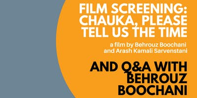 Chauka, Please Tell us the Time + Live Q&A with Behrouz Boochani