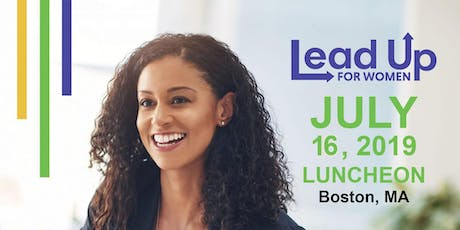 "Lead Up for Women ""Tap into the POWER of YOU"" Boston Luncheon tickets"