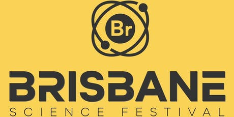 Brisbane Science Festival 2019 SUNDAY tickets