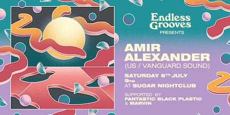 Endless Grooves ≋ Amir Alexander tickets