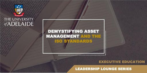 Demystifying Asset Management and the ISO Standard