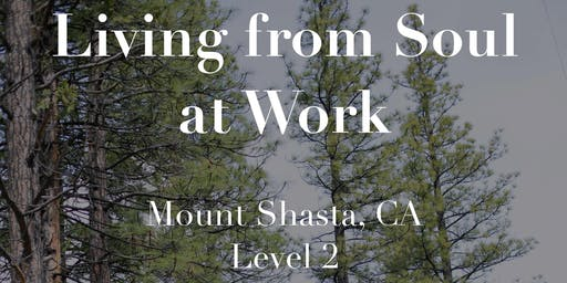 Learning to Live from Soul at Work - Sept 26-29 (Level 2)