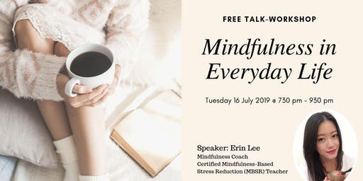 Mindfulness in Everyday Life: Free Talk-Workshop